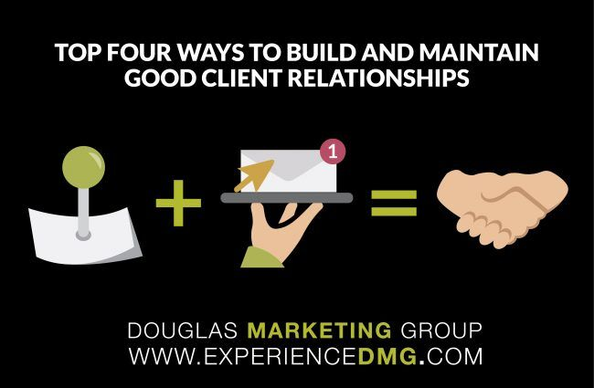 Top Four Ways to Build and Maintain Good Client Relationships